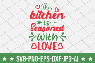 This Kitchen is Seasoned with Love Graphic Crafts By crafthome