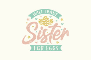 Print on Demand: Will Trade Sister for Eggs, Easter Svg Graphic Crafts By Netart