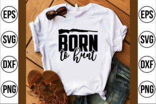 Born to Hunt Graphic Crafts By Craft Store