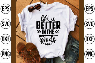 Life is Better in the Woods Graphic Crafts By Craft Store