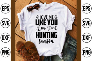 Love Me Like You Love Duck Hunting Seaso Graphic Crafts By Craft Store