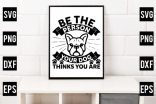 Be the Person Your Dog Thinks You Are Gráfico Crafts Por Crafthill260