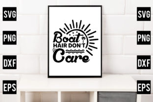 Boat Hair Don't Care Graphic Crafts By Crafthill260