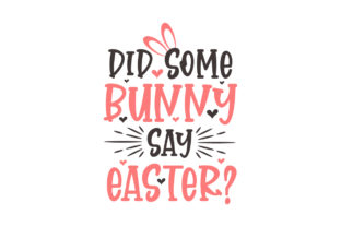 Print on Demand: Did Some Bunny Say Easter? Easter Craft Graphic Crafts By Netart