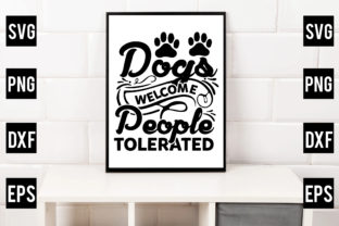 Dogs Welcome People Tolerated Gráfico Crafts Por Crafthill260