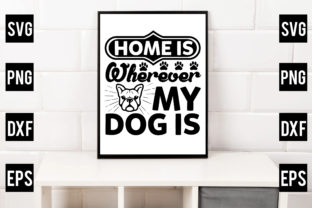 Home is Wherever My Dog is Gráfico Crafts Por Crafthill260