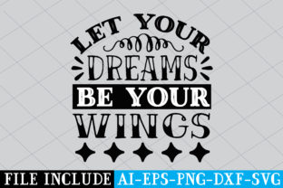 Let Your Dreams Be Your Wings Graphic Crafts By Printable Store