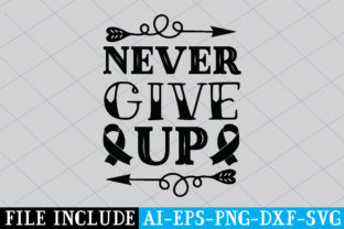 Never Give Up Graphic Crafts By Printable Store