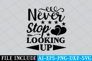Never Stop Looking Up Graphic Crafts By Printable Store
