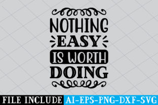 Nothing Easy is Worth Doing Graphic Crafts By Printable Store