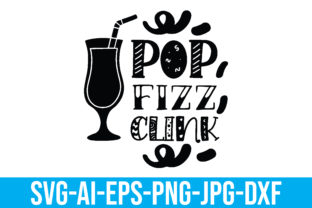 Pop Fizz Clink Graphic Crafts By Printable Store