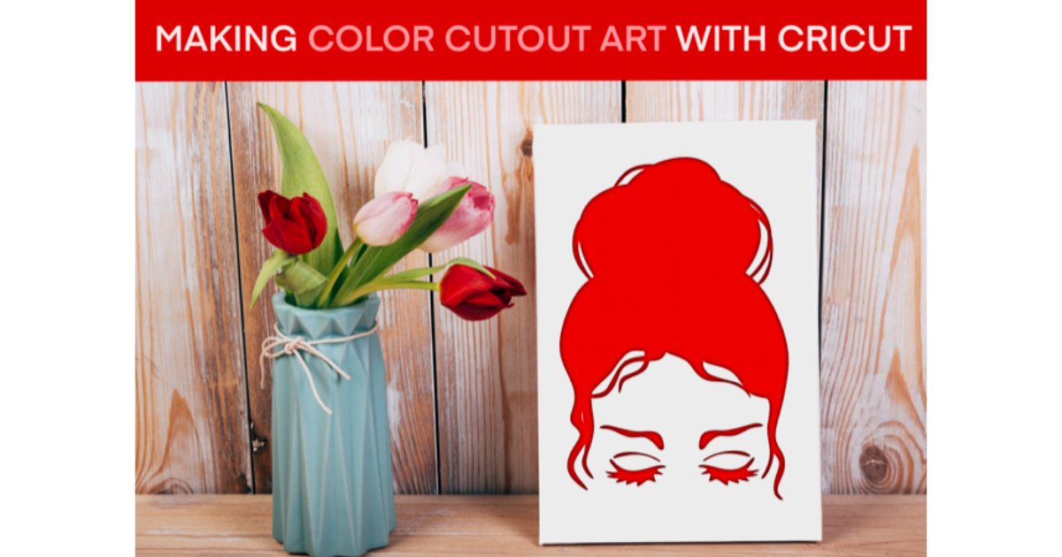 Making Color Cutout Art With Cricut