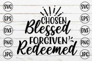 Chosen Blessed Forgiven Redeemed Graphic Crafts By ismetarabd