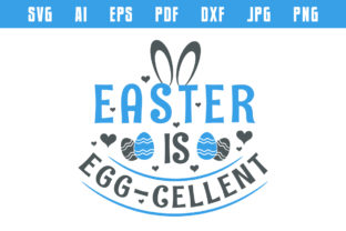 Print on Demand: Easter is Eggcellent, Funny Easter SVG Graphic Crafts By Netart