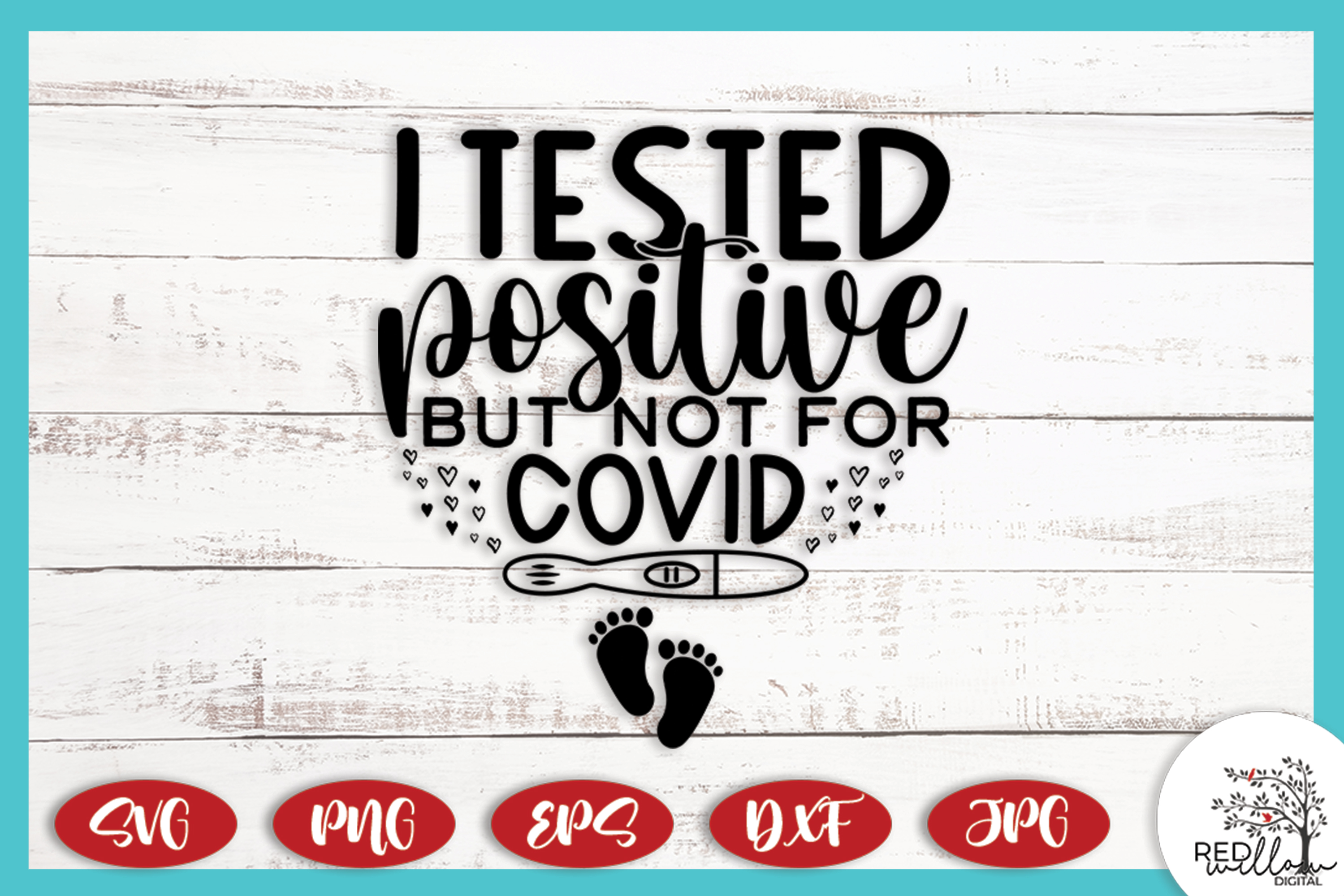 I Tested Positive but Not for Covid SVG File