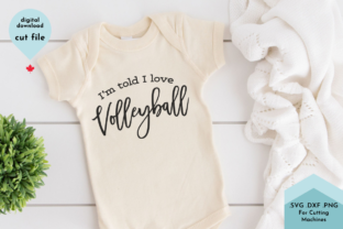 Print on Demand: I'm Told I Love Volleyball-Funny Sport Graphic Crafts By Lettershapes