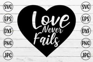 Love Never Fails Graphic Crafts By ismetarabd