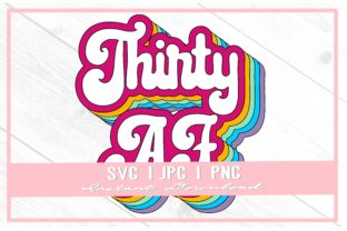 Print on Demand: Retro 30 AF Birthday Girl Rainbow Thirty Graphic Illustrations By thecouturekitten