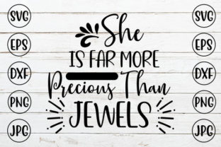 She is Far More Precious Than Jewels Graphic Crafts By ismetarabd