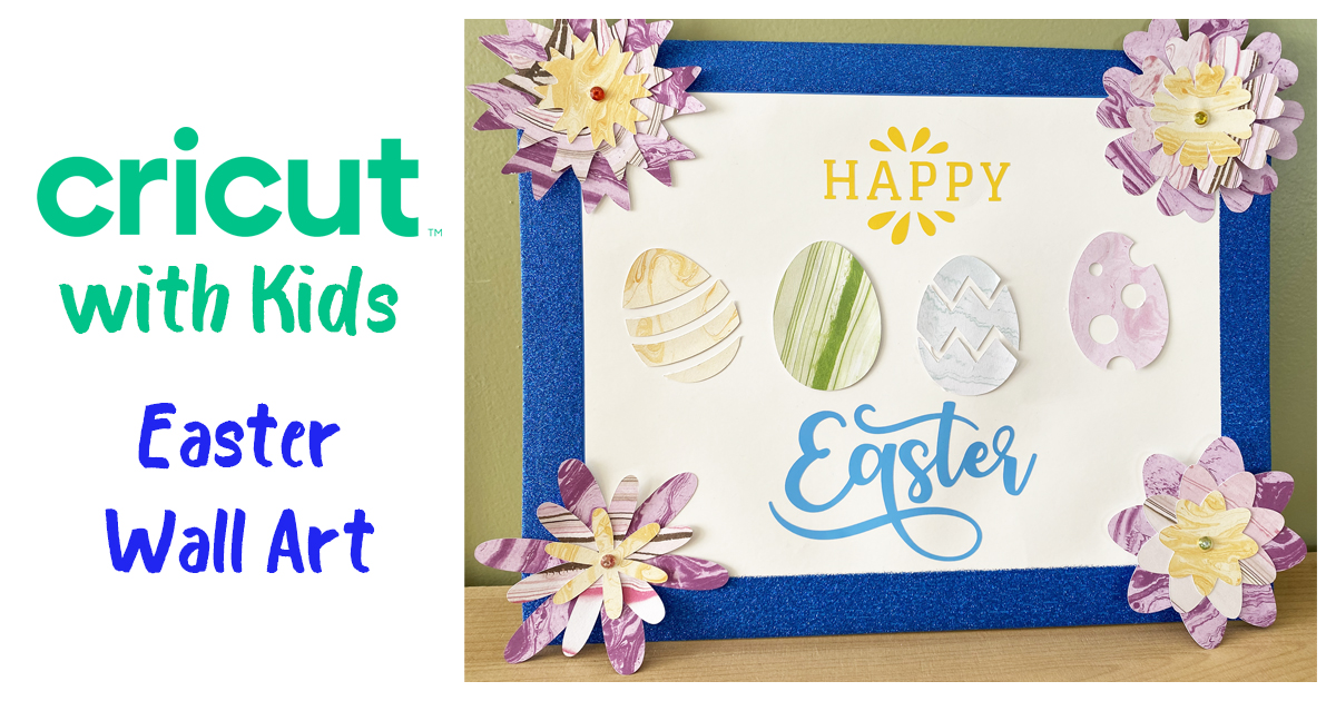 Cricut with Kids: Create Easter Wall Art