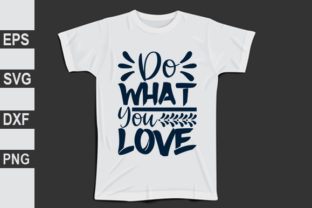 Do What You Love Graphic Print Templates By Expert_Obaidul