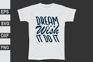 Dream Wish It Do It Graphic Print Templates By Expert_Obaidul
