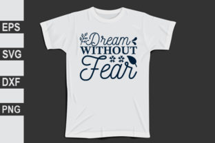 Dream Without Fear Graphic Print Templates By Expert_Obaidul