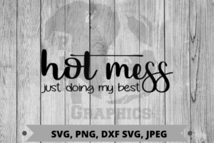 Hot Mess Gráfico Crafts Por Pit Graphics