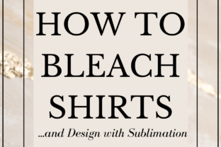 How to Bleach Shirts & Design with Sublimation