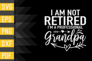 Mens I'm Not Retired Shirt Fathers Day Graphic Crafts By Designstore