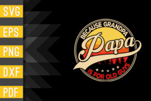 Mens Papa Because Grandpa is for Old Guy Graphic Crafts By Designstore