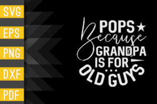 Mens Pops Because Grandpa is for Old Guy Graphic Crafts By Designstore