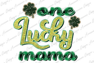 Print on Demand: One Lucky Mama Sublimation St. Patrick Graphic Print Templates By Arinnnnn Design