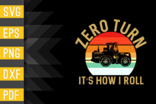 Zero Turn It's How I Roll Cool Lawn Graphic Crafts By Designstore