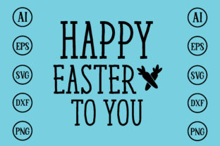 Print on Demand: Happy Easter to You Design SVG Graphic Print Templates By BDB_Graphics