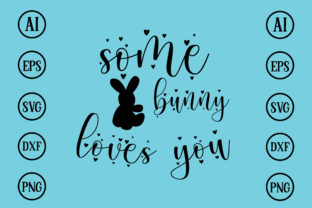 Print on Demand: Some Bunny Loves You Design Svg Graphic Print Templates By BDB_Graphics