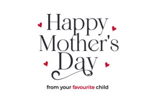 Happy Mother's Day from Your Favourite Child Mother's Day Craft Cut File By Creative Fabrica Crafts