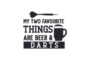 My Two Favourite Things Are Beer & Darts Quotes Craft Cut File By Creative Fabrica Crafts