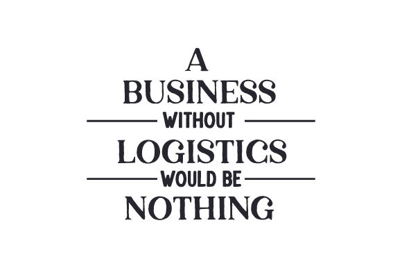 A Business Without Logistics Would Be Nothing Cut File
