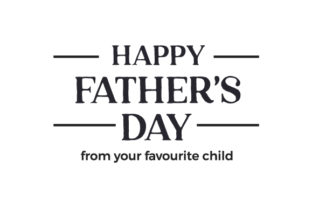 Happy Father's Day from Your Favourite Child Father's Day Craft Cut File By Creative Fabrica Crafts