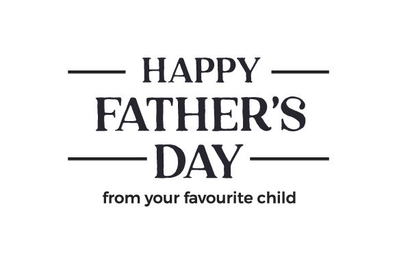 Happy Father's Day from Your Favourite Child Cut File