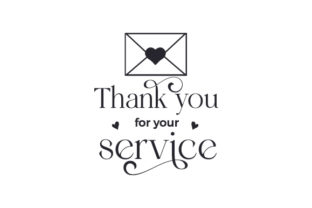 Thank You for Your Service Quotes Craft Cut File By Creative Fabrica Crafts