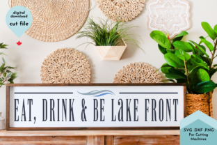 Print on Demand: Eat, Drink and Be Lake Front Sign Cut Graphic Crafts By Lettershapes
