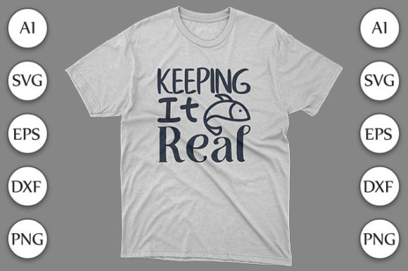Fishing T-shirt with Keeping It Real Graphic