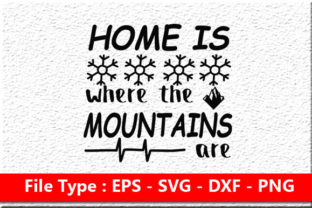 Home is Where the Mountains Are Graphic Print Templates By rumanulislam2014