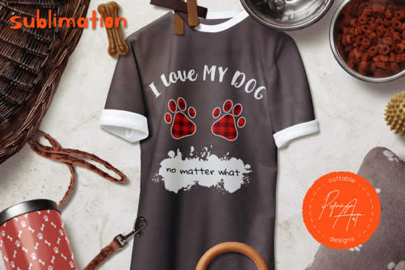 I Love My Dog No Matter What Quote PNG Graphic Download