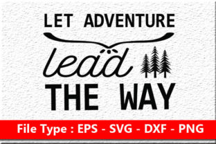 Let Adventure Lead the Way Graphic Print Templates By rumanulislam2014