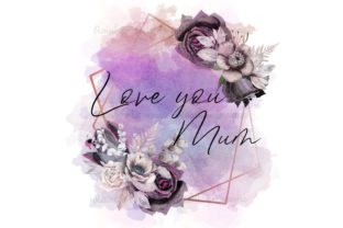 Print on Demand: Love You Mum Watercolour Frame Flowers Graphic Print Templates By RainbowDesigns