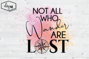 Not All Who Wander - Sublimation Graphic Graphic Illustrations By Sheryl Holst