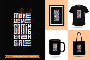 Quote Motivation Tshirt More Love Gaming Graphic Print Templates By visitindonesia